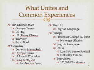 What Unites and Common Experiences: The US, German, the EU, and Europe in comparison